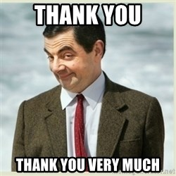 MR bean - Thank you  Thank you very much