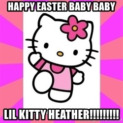 Hello Kitty - Happy EASTER baby baby Lil kitty heather!!!!!!!!!