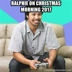 Nice Gamer Gary - ralphie on christmas morning 2017