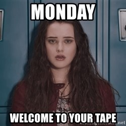 Welcome to your tape traitor - Monday WelcomE to youR tape