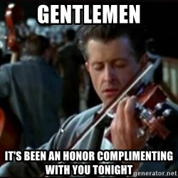 Titanic Band - Gentlemen it's been an honor complimenting with you tonight