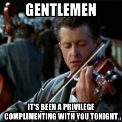 Titanic Band - gentlemen it's been a privilege complimenting with you tonight