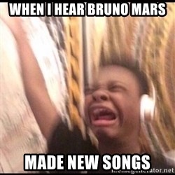 turn up volume - when i hear bruno mars made new songs