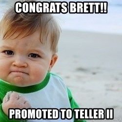 SUCCESS BABY BEACH2 - Congrats brett!! Promoted to teller ii