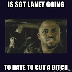 Wayne Brady - Is sgt laney going To have to cut a bitch