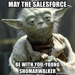 Yodanigger - May the salesforce Be with you, Young Shomarwalker