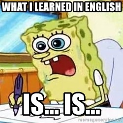 Spongebob What I Learned In Boating School Is - What i learned in english  Is... is...