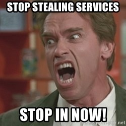 Arnold - Stop Stealing services STOP In NOW!