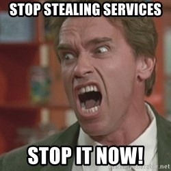 Arnold - STOP STEALING services STOP It NOW!