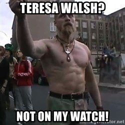 Techno Viking - Teresa walsh? NOT on my watch!