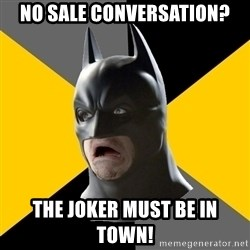 Bad Factman - NO SALE CONVERSATION? THE JOKER MUST BE IN TOWN!