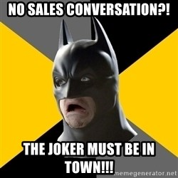 Bad Factman - NO SALES CONVERSATION?! THE JOKER MUST BE IN TOWN!!!