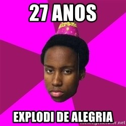 Happy Birthday Black Kid - 27 anos explodi de alegria
