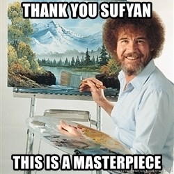 SAD BOB ROSS - Thank you Sufyan This is a masterpiece