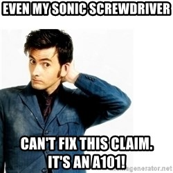 Doctor Who - even my sonic screwdriver can't fix this claim.                  it's an a101!