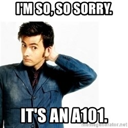 Doctor Who - i'm so, so sorry. It's an a101.