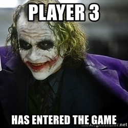 joker - player 3 has entered the game