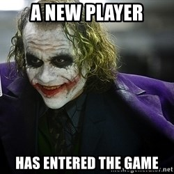 joker - a new player has entered the game
