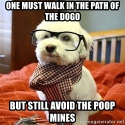 hipster dog - One must walk in the path of the dogo but still avoid the poop mines