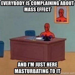 Spidermandesk - Everybody is complaining about Mass effect and i'm just here masturbating to it