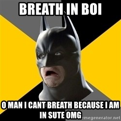 Bad Factman - Breath in boi o man i cant breath because i am in sute OMG