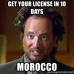 Ancient Aliens - Get your license in 10 days MOROCCO