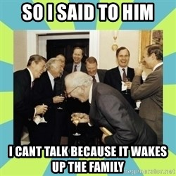 reagan white house laughing - so i said to him i cant talk because it wakes up the family