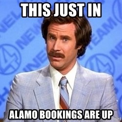 Anchorman Will Ferrell - This just in alamo bookings are up