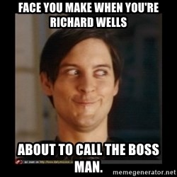 Tobey_Maguire - Face you make when you're Richard Wells About to call the boss man.