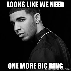 Drake quotes - looks like we need one more big ring