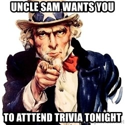 Uncle Sam Point - Uncle sam wants you to atttend trivia tonight