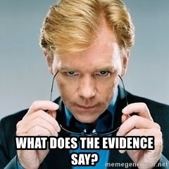 David Caruso CSI -  What does the evidence say?