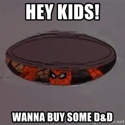 Spiderman in Sewer - Hey Kids! Wanna buy some D&D