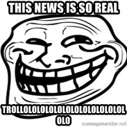 Troll Face in RUSSIA! - this news is so real  trollolololololololololololololo
