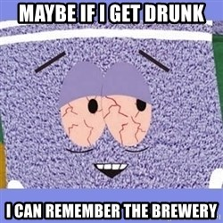Towelie - maybe if i get drunk i can remember the brewery