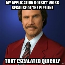 Anchorman Birthday - My application doesn't work because of the pipeline That escalated quickly