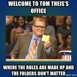 drew carey - welcome to tom theis's office where the rules are made up and the folders don't matter