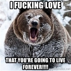 Cocaine Bear - i fucking love  that you're going to live forever!!!!