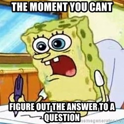 Spongebob What I Learned In Boating School Is - the moment you cant figure out the answer to a question