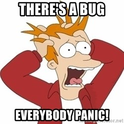 Fry Panic - there's a bug everybody panic!
