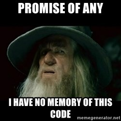 no memory gandalf - Promise of Any I have no memory of this code