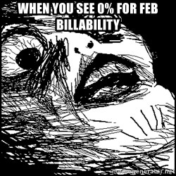 Surprised Chin - When you see 0% for Feb billability