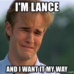 Crying Man - I'm Lance And I want it my way