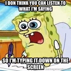 Spongebob What I Learned In Boating School Is - I don think you can listen to what i'm saying So i'm typing it down on the screen