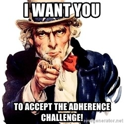 Uncle Sam Point - I WANT YOU To accept the Adherence Challenge!