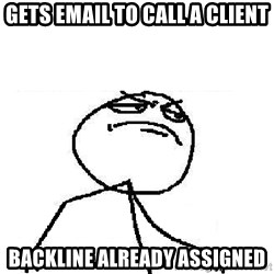 Fuck Yeah - Gets email to call a client backline already assigned