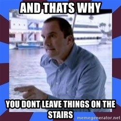 J walter weatherman - And thats why You dont leave things on the stairs