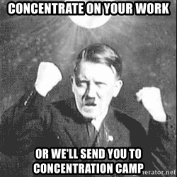 Disco Hitler - Concentrate on your work Or we'll send you to concentration camp