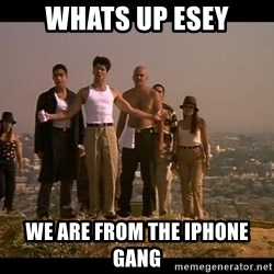 Blood in blood out - Whats up esey we are from the iphone gang