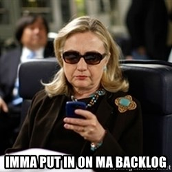 Hillary Clinton Texting -  IMMA PUT IN ON MA BACKLOG